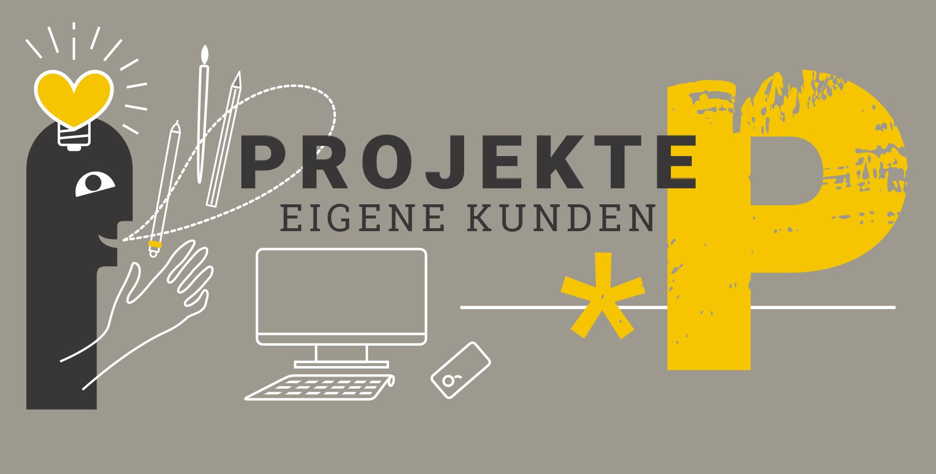 Schriftzug Projekte eigene Kunden, darunter Männchen mit Glühbirne in Herzform und einer Sprechblase mit Stiften und Pinseln, Icon eines Computers und einer Mouse und ein großes gelbes P für Projekte