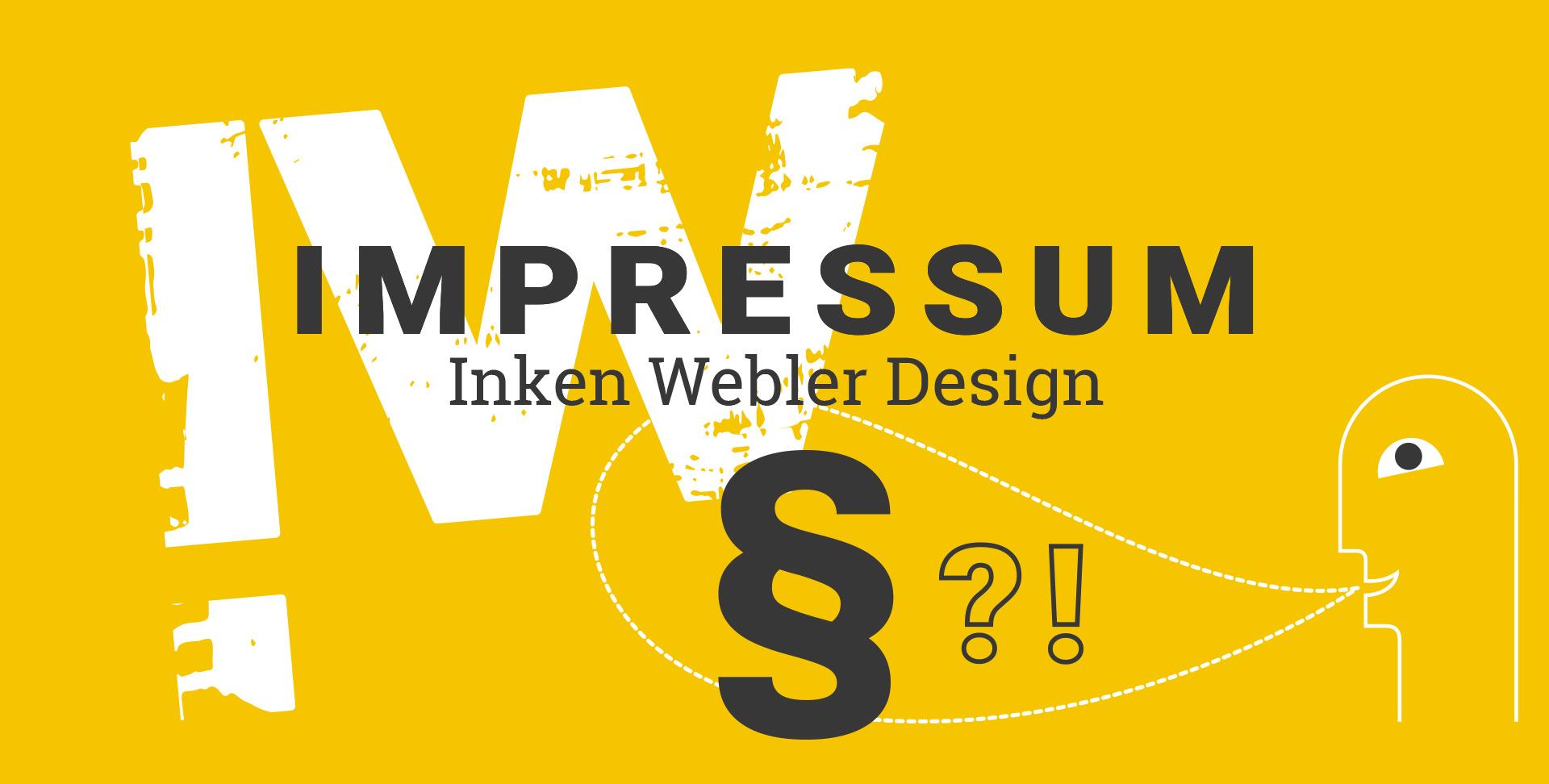 Schriftzug Impressum Inken Webler Design , darunter Illustration mit Männchen und Sprechblase, in der ein Paragraphenzeichen, ein Fragezeichen und ein Ausrufezeichen zu sehen ist
